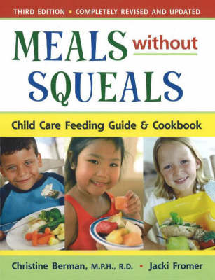 Meals without Squeals: Childcare Feeding Guide and Cookbook (Paperback)