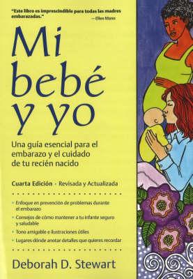 Baby and Me / Mi Bebe y Yo: Una Guia Esencial Para El Embarazo y El Cuidado de Tu Recien Nacido (Paperback)