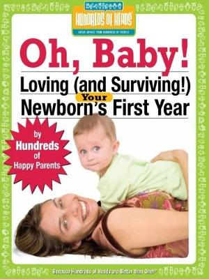 Oh Baby!: Loving (and Surviving!) Your Newborn's First Year (Paperback)