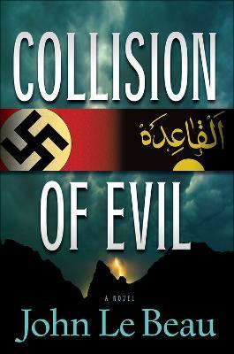 Collision of Evil: A Novel: A Franz Waldbaer Thriller (Hardback)