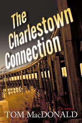 The Charlestown Connection: A Dermot Sparhawk Thriller (Paperback)