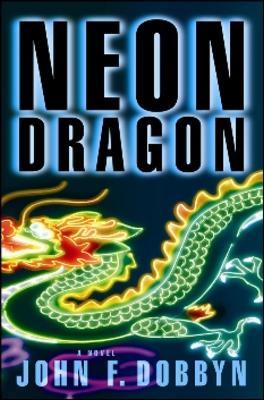 Neon Dragon: A Knight & Devlin Thriller (Paperback)