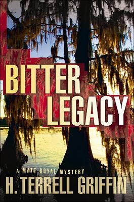 Bitter Legacy: A Matt Royal Mystery (Hardback)