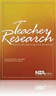 Teacher Research: Stories of Learning and Growing (Paperback)