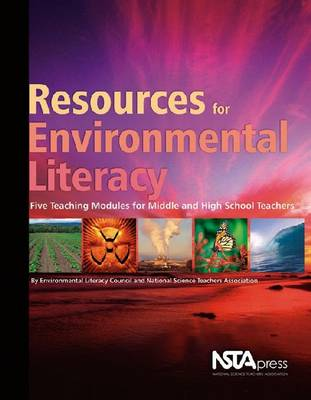 Resources for Environmental Literacy: Five Teaching Modules for Middle and High School Teachers (Paperback)