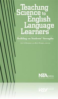Teaching Science to English Language Learners: Building on Students' Strengths (Paperback)