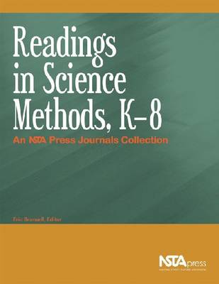 Readings in Science Methods, K-8: An NSTA Press Journals Collection (Paperback)