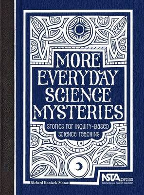 More Everyday Science Mysteries: Stories for Inquiry-Based Science Teaching (Paperback)