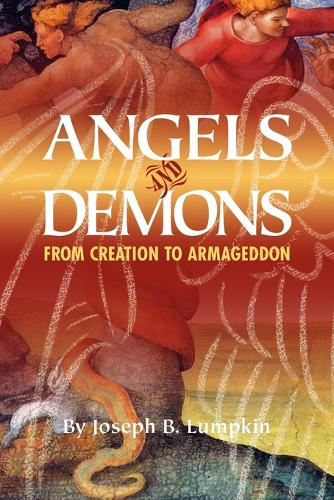 Angels and Demons: From Creation to Armageddon (Paperback)