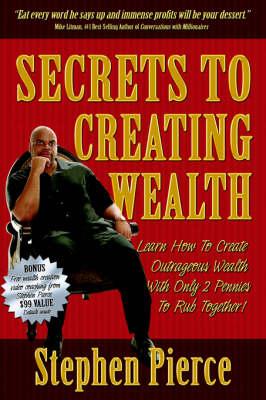 Secrets to Creating Wealth (Hardback)