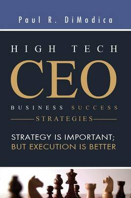 High Tech CEO Business Success Strategies (Paperback)