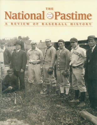 The National Pastime, Volume 27: A Review of Baseball History (Paperback)