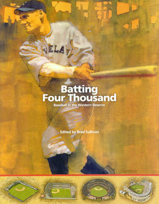 Batting Four Thousand: Baseball in the Western Reserve (Paperback)