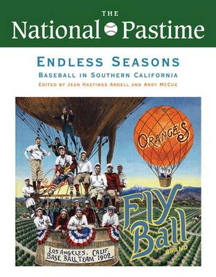 The National Pastime, Endless Seasons, 2011: Baseball in Southern California (Paperback)