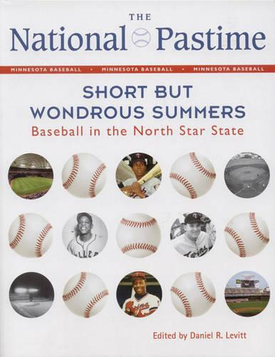 The National Pastime, 2012: Short but Wondrous Summers: Baseball in the North Star State (Paperback)