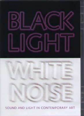 Black Light/White Noise