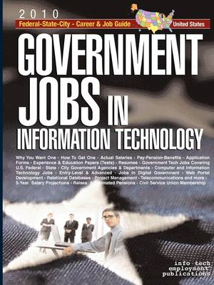 Government Jobs in Information Technology [2007]: U.S. Federal - State - City - Career & Job Guide (Paperback)