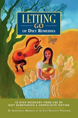 Letting Go of Diet Remedies: Twelve Step Recovery from Diet Remedies & Compulsive Eating-Daily Meditations (Paperback)