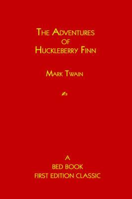 The Adventures of Huckleberry Finn (Hardback)