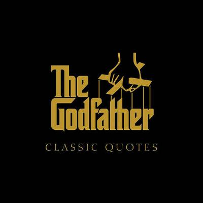 """The """"Godfather"""" Classic Quotes (Hardback)"""