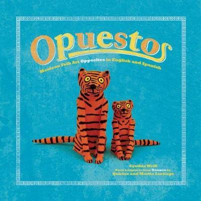 Opuestos: Mexican Folk Art Opposites in English and Spanish (Hardback)