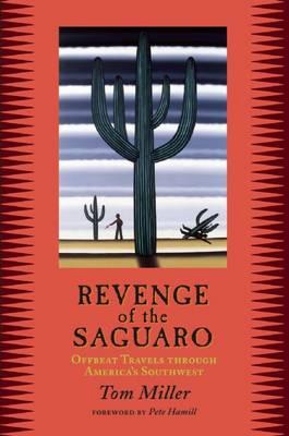 Revenge of the Saguaro: Offbeat Travels Through America's Southwest (Paperback)