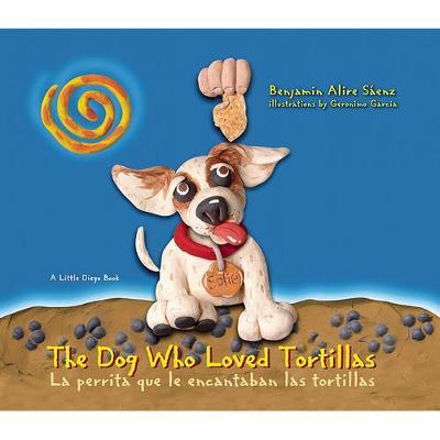 The Dog Who Loved Tortillas: La perrita que le encantaban las tortillas (Paperback)