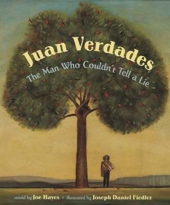 Juan Verdades: The Man Who Couldn't Tell a Lie / El hombre que no sabia mentir (Paperback)