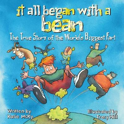 It All Began with a Bean: The True Story of the World's Biggest Fart: The True Story of the World's Biggest Fart (Paperback)