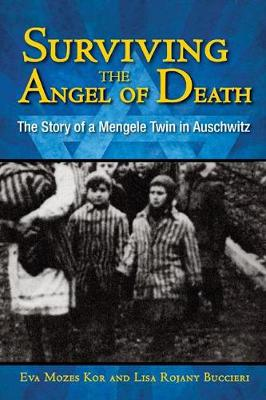 Surviving the Angel of Death: The Story of a Mengele Twin in Auschwitz (Hardback)