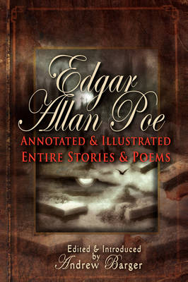 Edgar Allan Poe Annotated and Illustrated Entire Stories and Poems (Paperback)