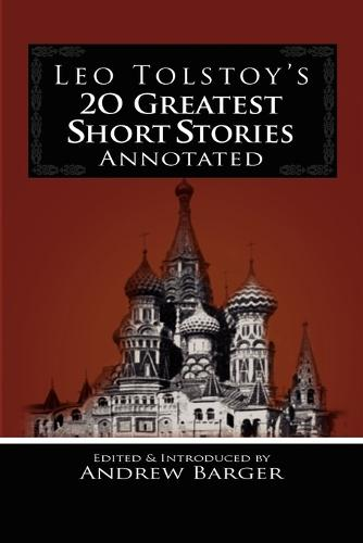 Leo Tolstoy's 20 Greatest Short Stories Annotated (Paperback)