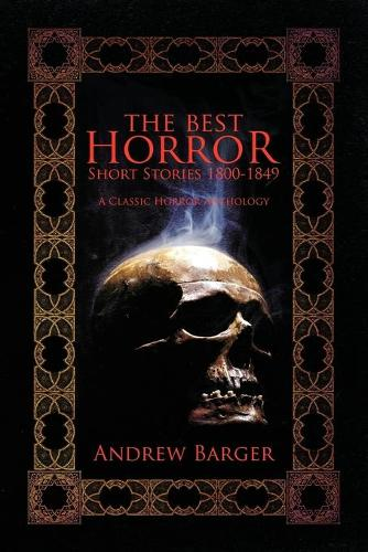 The Best Horror Short Stories 1800-1849: A Classic Horror Anthology (Paperback)