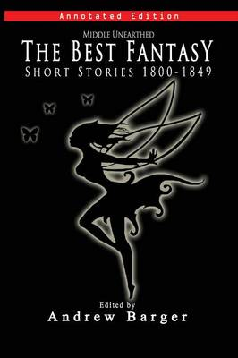 Middle Unearthed: The Best Fantasy Short Stories 1800-1849 (Paperback)