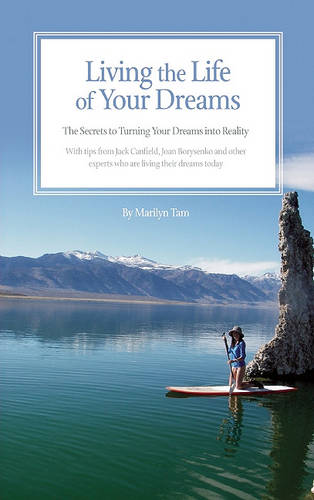 Living the Life of Your Dreams: The Secrets to Turning Your Dreams into Reality (Paperback)