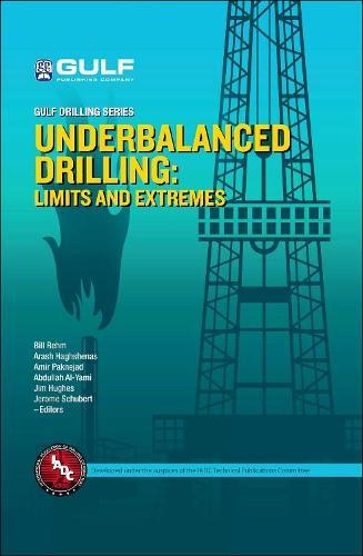 Underbalanced Drilling: Limits and Extremes (Hardback)