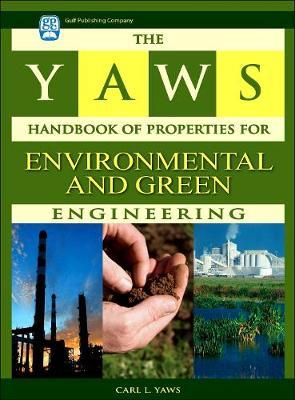 The Yaws Handbook of Properties for Environmental and Green Engineering (Hardback)