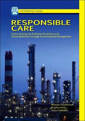 Responsible Care: A New Strategy for Pollution Prevention and Waste Reduction Through Environment Management (Hardback)