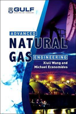 Advanced Natural Gas Engineering (Hardback)