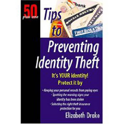 Tips to Preventing Identity Theft (Paperback)