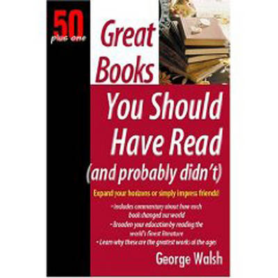 Great Books You Should Have Read (and Probably Didn't) (Paperback)