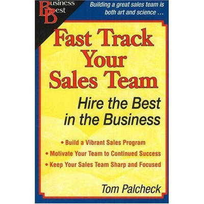 Fast Track Your Sales Team: Hire the Best in the Business (Paperback)