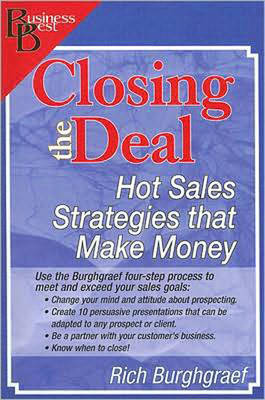 Closing the Deal: Hot Sales Strategies That Make Money - Business Best (Paperback)