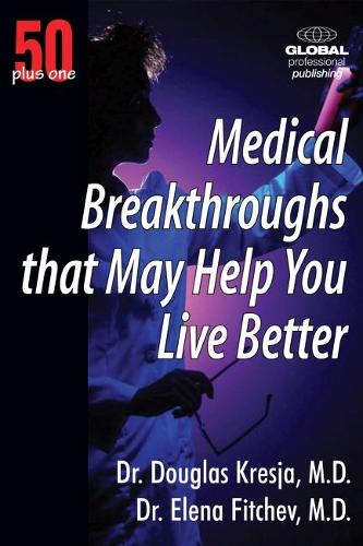 50 Plus One Medical Breakthroughs That May Help You Live Better - 50 Plus One (Paperback)