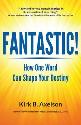 Fantastic!: How One Word Can Shape Your Destiny (Paperback)