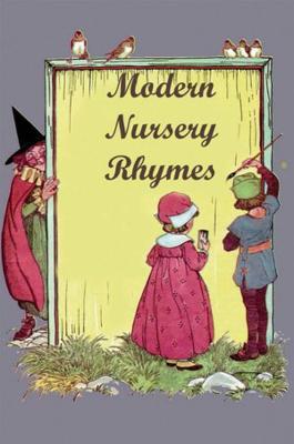 Modern Nursery Rhymes (Paperback)