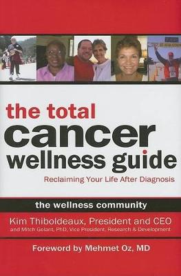 The Total Cancer Wellness Guide: Reclaiming Your Life After Diagnosis (Hardback)