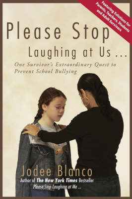 Please Stop Laughing at Us...: One Survivor's Extraordinary Quest to Prevent School Bullying (Paperback)