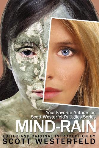 Mind-Rain: Your Favorite Authors on Scott Westerfeld's Uglies Series (Paperback)