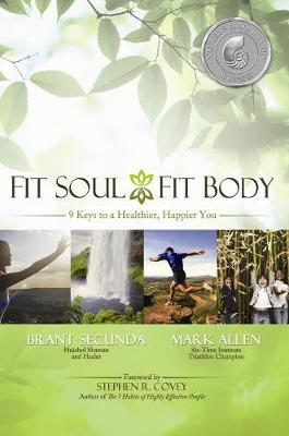 Fit Soul, Fit Body: 9 Keys to a Healthier, Happier You (Hardback)